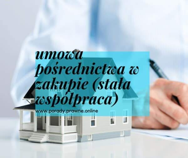 umowa pośrednictwa w zakupie nieruchomości stała współpraca
