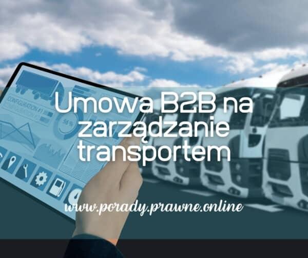 umowa B2B na zarządzanie transportem