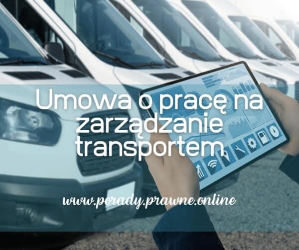 umowa o pracę na zarządzanie transportem