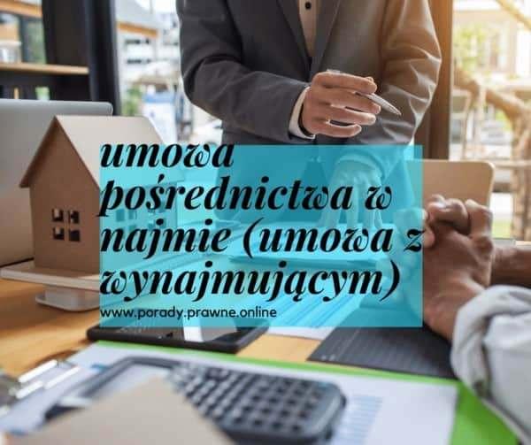 umowa pośrednictwa w najmie umowa z wynajmującym